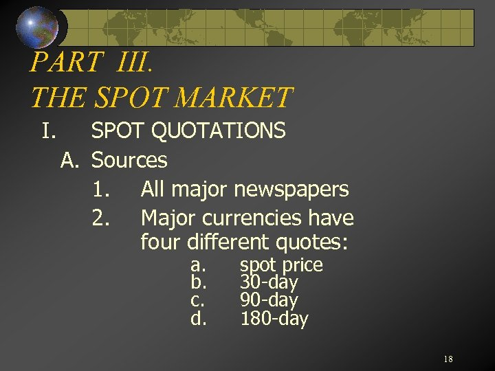 PART III. THE SPOT MARKET I. SPOT QUOTATIONS A. Sources 1. All major newspapers