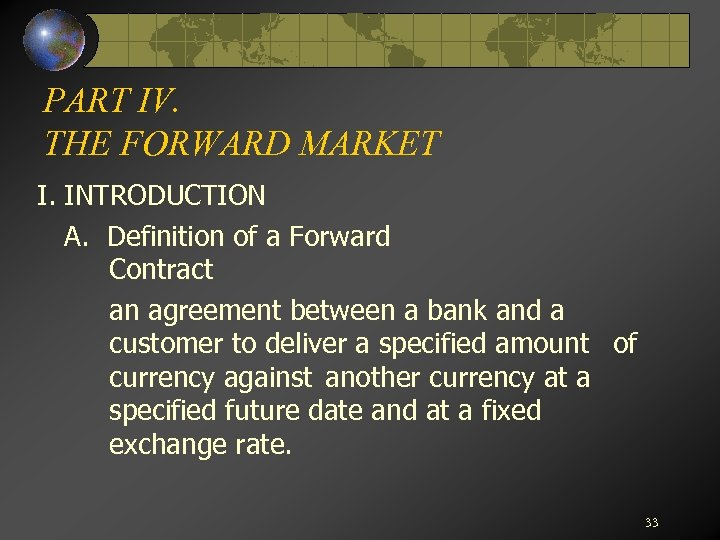 PART IV. THE FORWARD MARKET I. INTRODUCTION A. Definition of a Forward Contract an