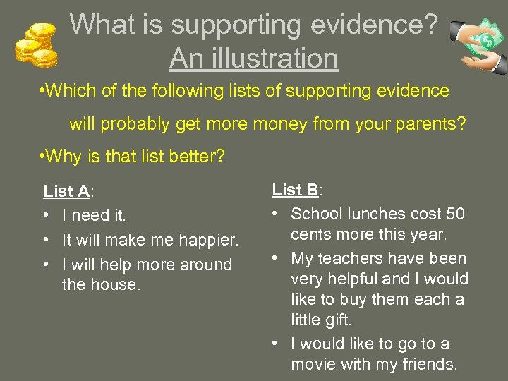What is supporting evidence? An illustration • Which of the following lists of supporting