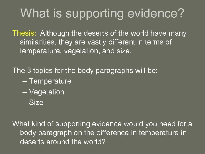 What is supporting evidence? Thesis: Although the deserts of the world have many similarities,