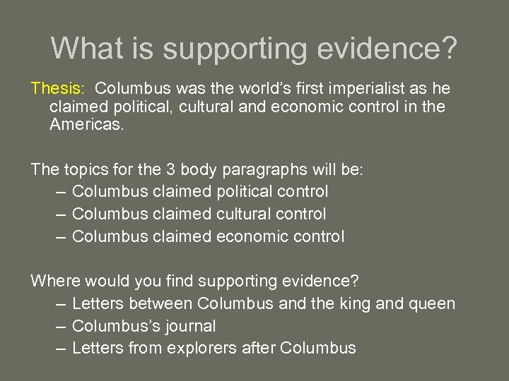 What is supporting evidence? Thesis: Columbus was the world's first imperialist as he claimed