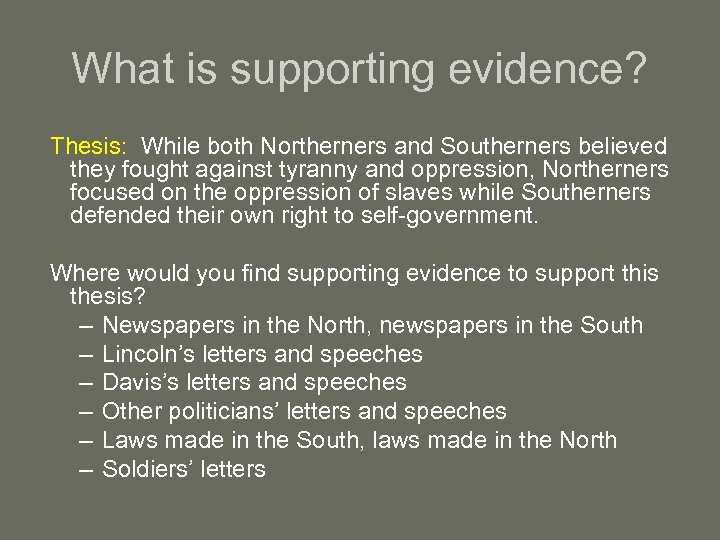 What is supporting evidence? Thesis: While both Northerners and Southerners believed they fought against