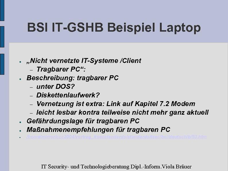 """BSI IT-GSHB Beispiel Laptop ● """"Nicht vernetzte IT-Systeme /Client – Tragbarer PC"""": Beschreibung: tragbarer"""