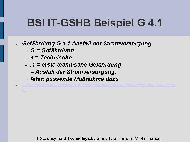 BSI IT-GSHB Beispiel G 4. 1 ● ● Gefährdung G 4. 1 Ausfall der