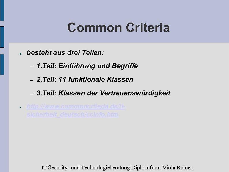 Common Criteria ● besteht aus drei Teilen: – – 2. Teil: 11 funktionale Klassen