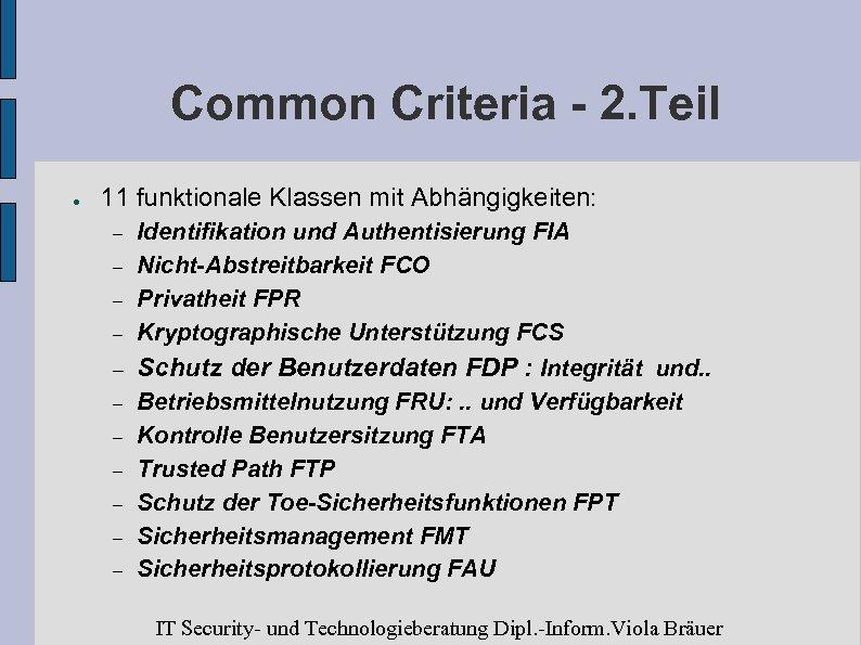 Common Criteria - 2. Teil ● 11 funktionale Klassen mit Abhängigkeiten: Identifikation und Authentisierung