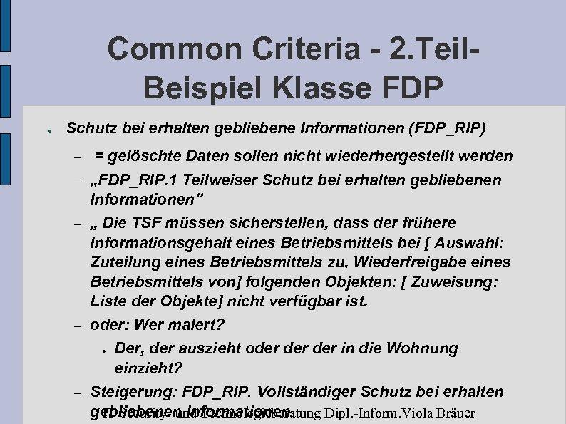 Common Criteria - 2. Teil. Beispiel Klasse FDP ● Schutz bei erhalten gebliebene Informationen