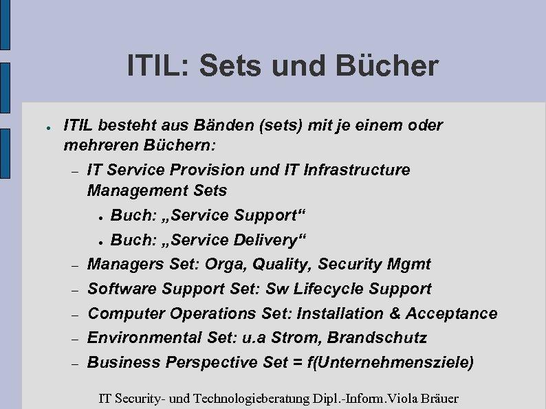 ITIL: Sets und Bücher ● ITIL besteht aus Bänden (sets) mit je einem oder