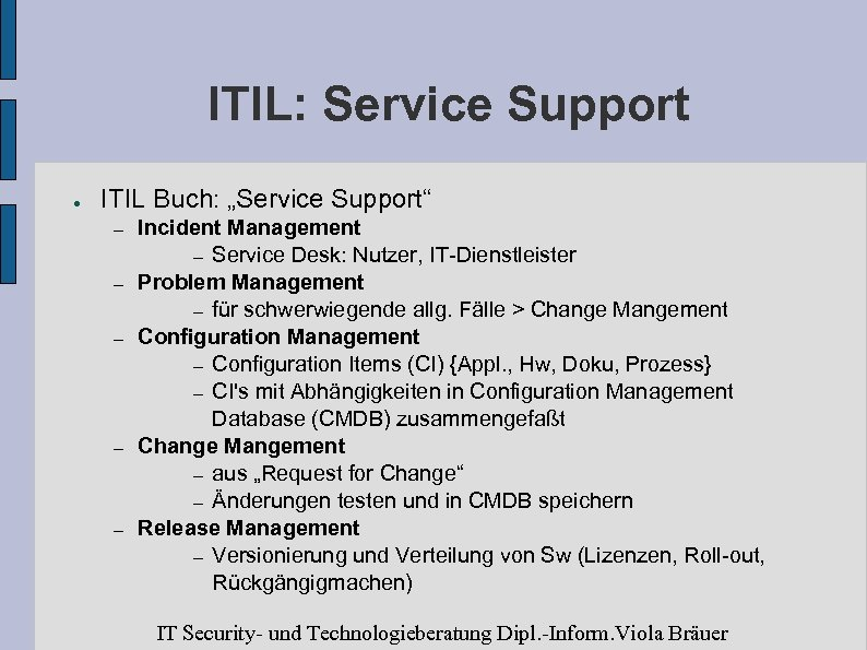 """ITIL: Service Support ● ITIL Buch: """"Service Support"""" – – – Incident Management –"""
