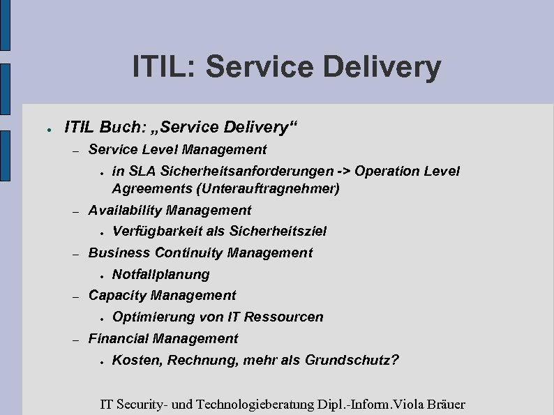 """ITIL: Service Delivery ● ITIL Buch: """"Service Delivery"""" – Service Level Management ● –"""