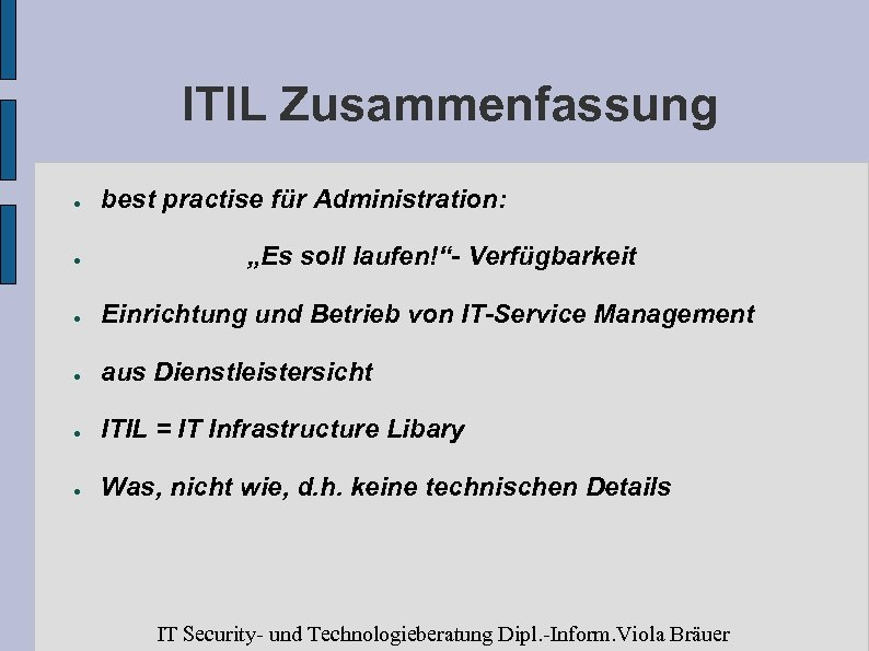 """ITIL Zusammenfassung ● ● best practise für Administration: """"Es soll laufen!""""- Verfügbarkeit ● Einrichtung"""