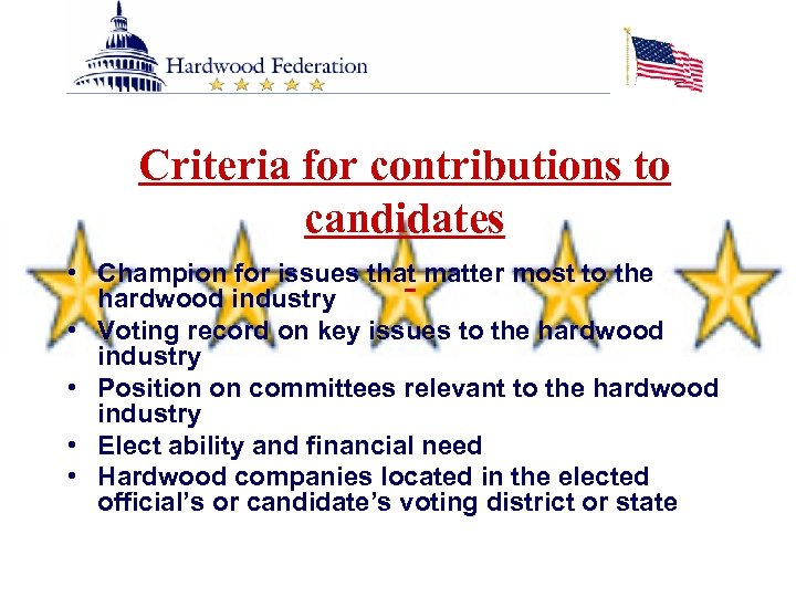 • Criteria for contributions to candidates Champion for issues that matter most to