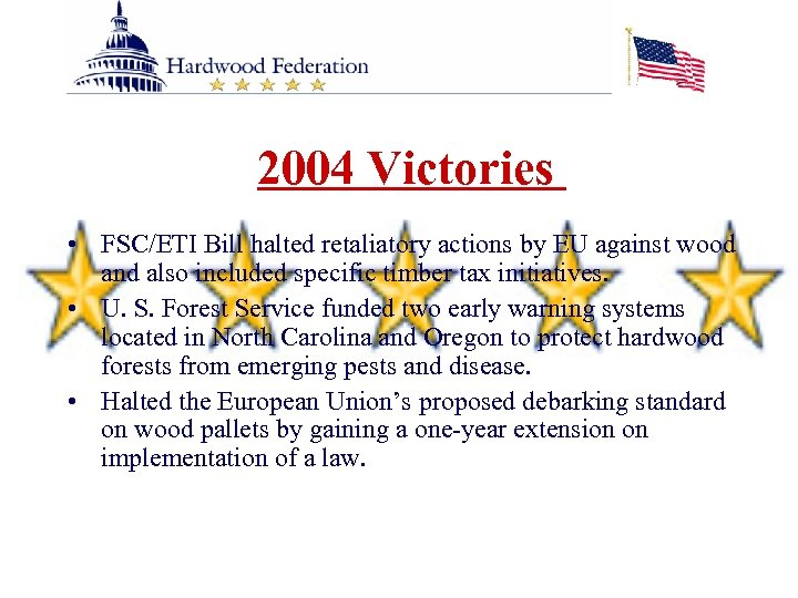 2004 Victories • FSC/ETI Bill halted retaliatory actions by EU against wood and also