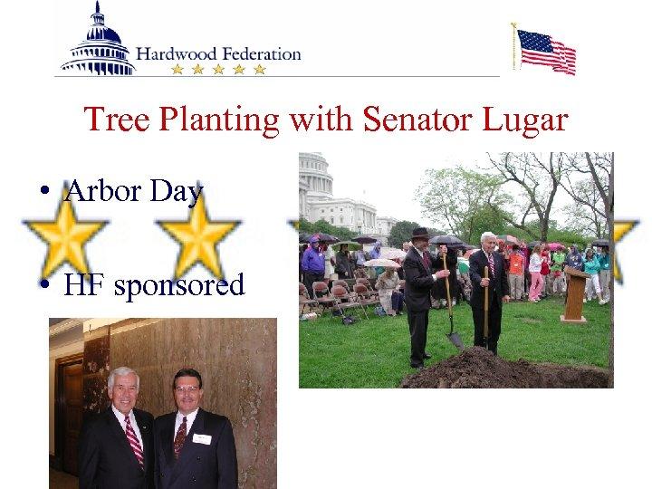 Tree Planting with Senator Lugar • Arbor Day • HF sponsored