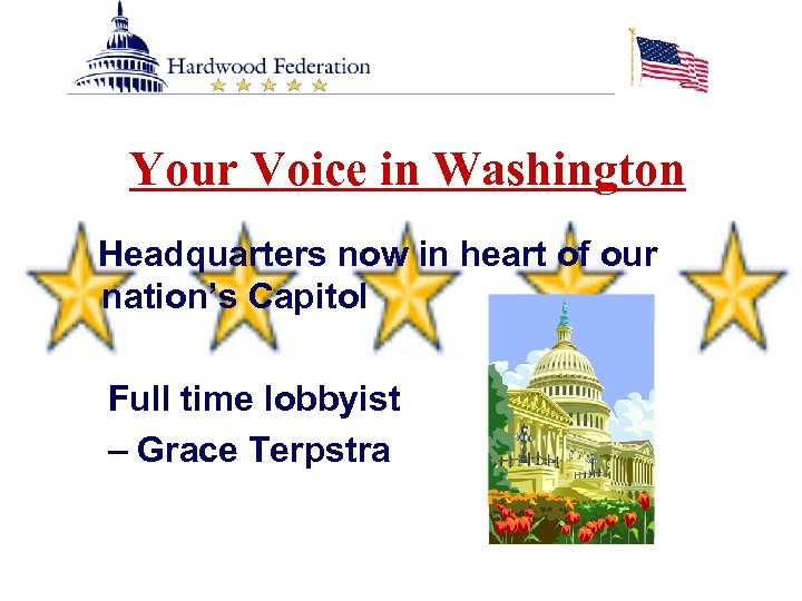 Your Voice in Washington Headquarters now in heart of our nation's Capitol Full time