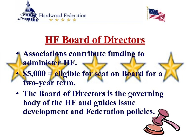HF Board of Directors • Associations contribute funding to administer HF. • $5, 000