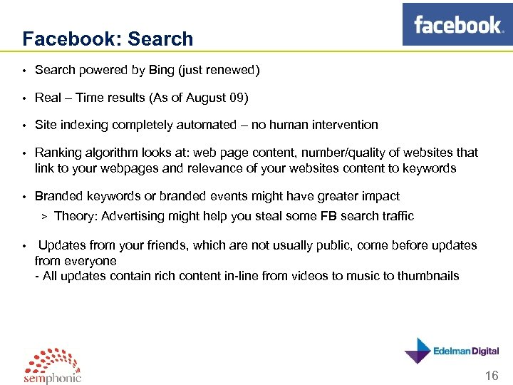 Facebook: Search • Search powered by Bing (just renewed) • Real – Time results