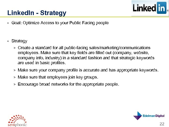 Linked. In - Strategy • Goal: Optimize Access to your Public Facing people •