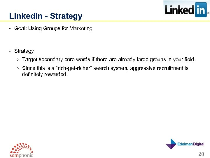 Linked. In - Strategy • Goal: Using Groups for Marketing • Strategy > Target
