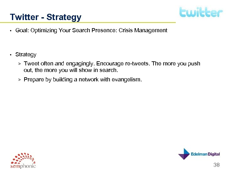 Twitter - Strategy • Goal: Optimizing Your Search Presence: Crisis Management • Strategy >