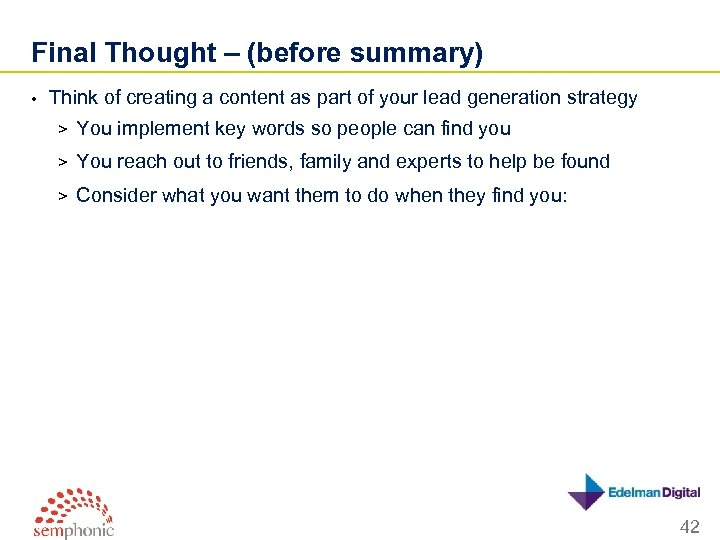 Final Thought – (before summary) • Think of creating a content as part of