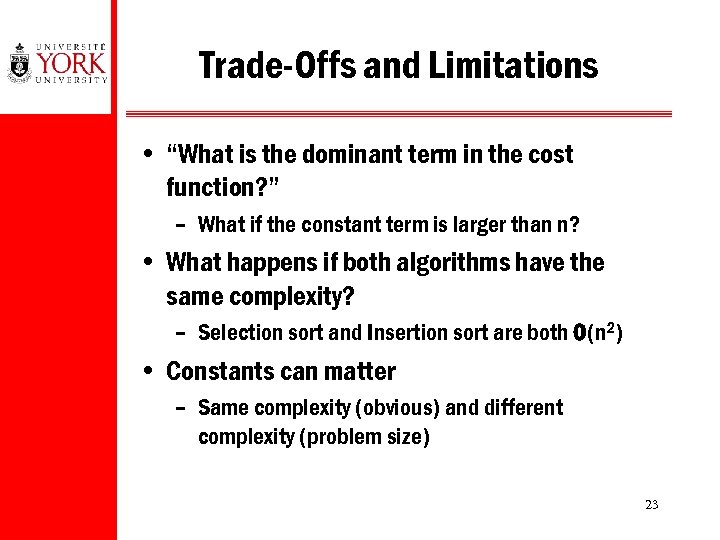 "Trade-Offs and Limitations • ""What is the dominant term in the cost function? """