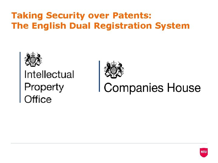 Taking Security over Patents: The English Dual Registration System