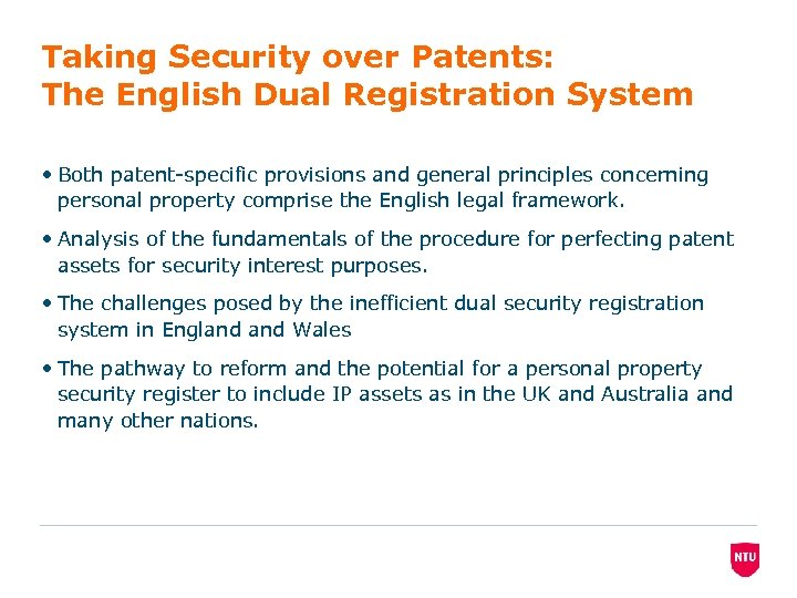 Taking Security over Patents: The English Dual Registration System • Both patent-specific provisions and