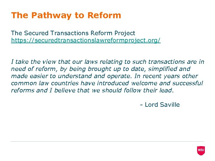 The Pathway to Reform The Secured Transactions Reform Project https: //securedtransactionslawreformproject. org/ I take