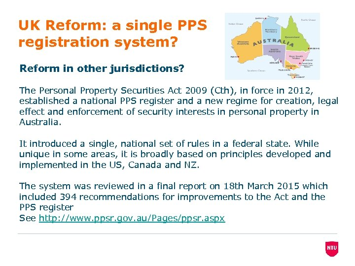 UK Reform: a single PPS registration system? Reform in other jurisdictions? The Personal Property