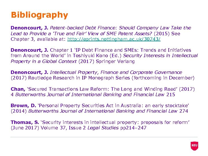 Bibliography Denoncourt, J. Patent-backed Debt Finance: Should Company Law Take the Lead to Provide