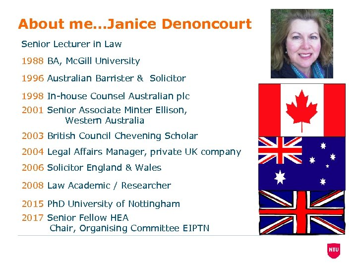 About me…Janice Denoncourt Senior Lecturer in Law 1988 BA, Mc. Gill University 1996 Australian