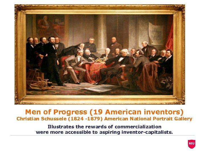 Men of Progress (19 American inventors) Christian Schussele (1824 -1879) American National Portrait Gallery