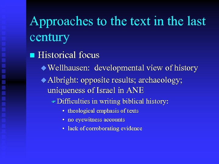Approaches to the text in the last century n Historical focus u Wellhausen: developmental