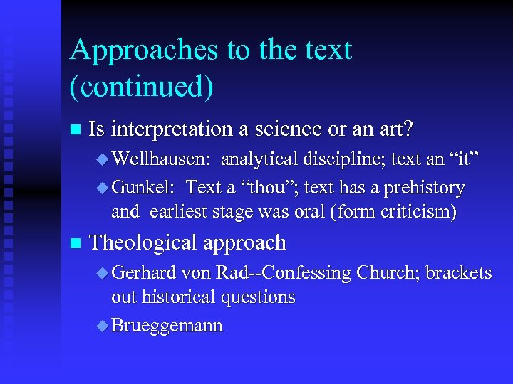 Approaches to the text (continued) n Is interpretation a science or an art? u