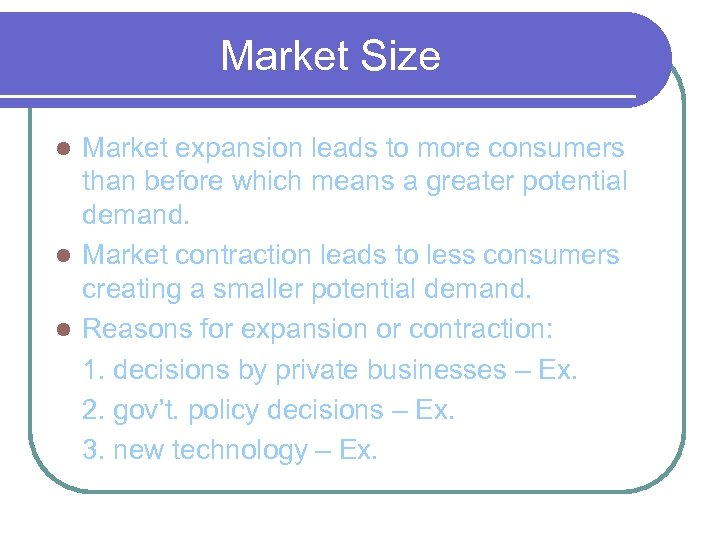 Market Size Market expansion leads to more consumers than before which means a greater