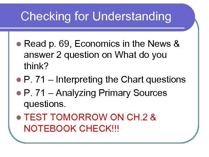 Checking for Understanding l Read p. 69, Economics in the News & answer 2
