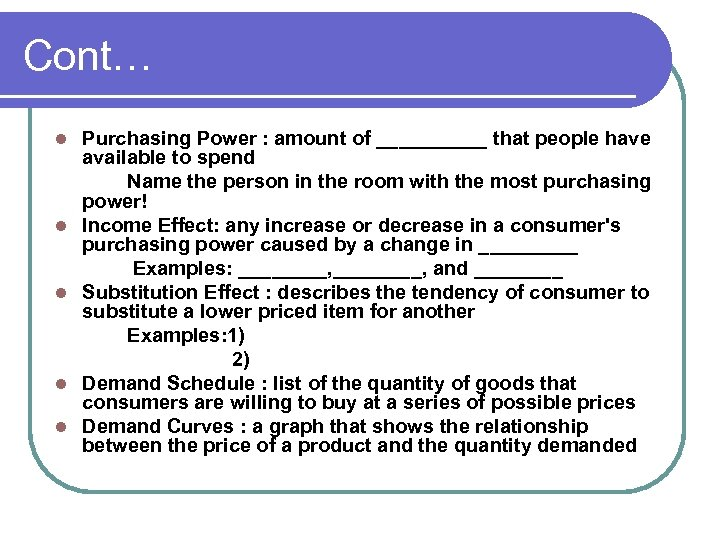 Cont… l l l Purchasing Power : amount of _____ that people have available
