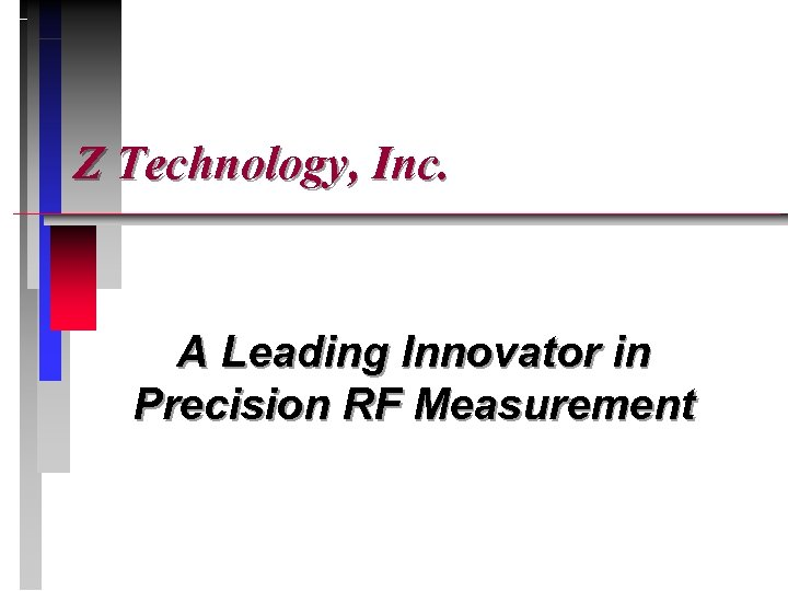 Z Technology, Inc. A Leading Innovator in Precision RF Measurement