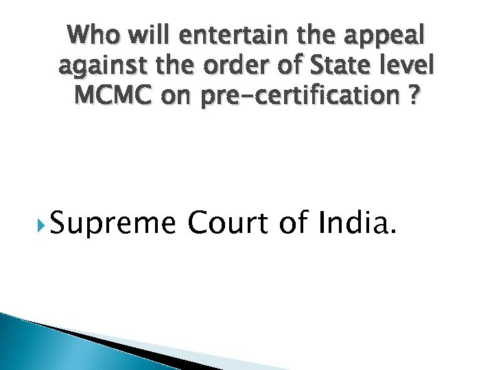 Who will entertain the appeal against the order of State level MCMC on pre-certification
