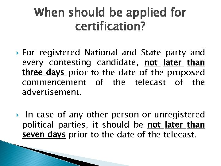 When should be applied for certification? For registered National and State party and every