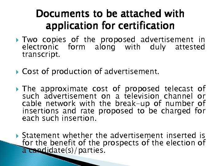 Documents to be attached with application for certification Two copies of the proposed advertisement