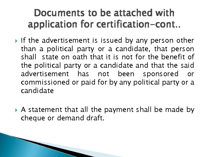 Documents to be attached with application for certification-cont. . If the advertisement is issued