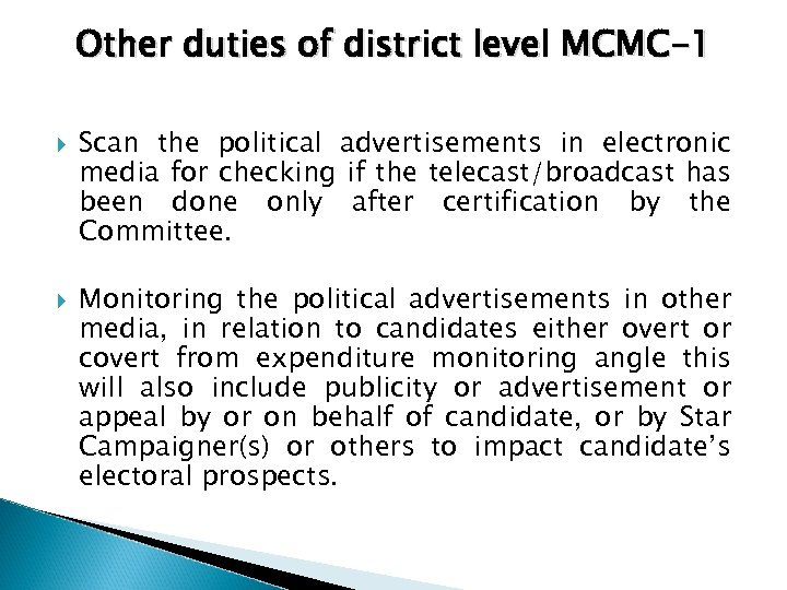 Other duties of district level MCMC-1 Scan the political advertisements in electronic media for