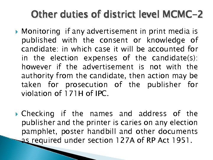Other duties of district level MCMC-2 Monitoring if any advertisement in print media is