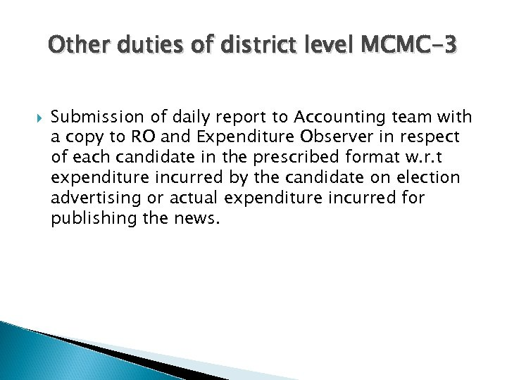 Other duties of district level MCMC-3 Submission of daily report to Accounting team with
