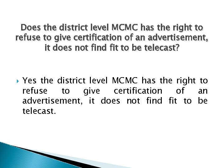 Does the district level MCMC has the right to refuse to give certification of