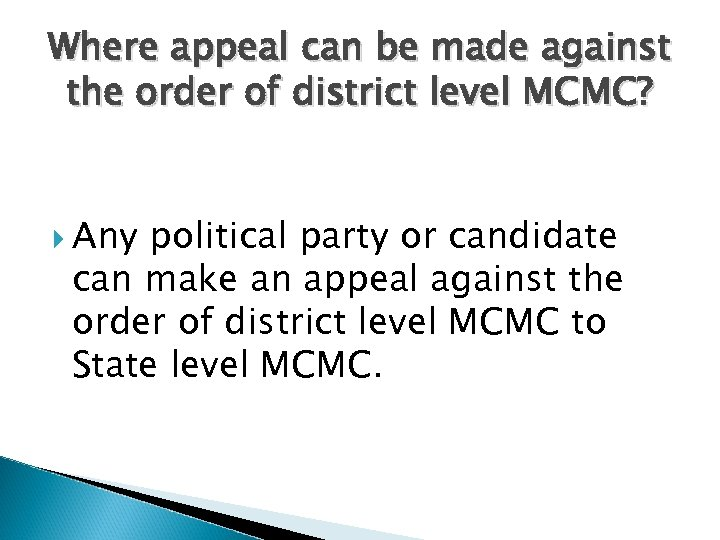 Where appeal can be made against the order of district level MCMC? Any political