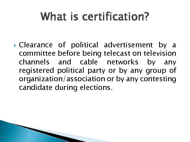 What is certification? Clearance of political advertisement by a committee before being telecast on