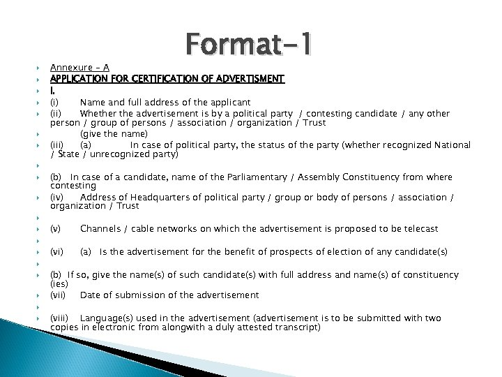 Format-1 Annexure – A APPLICATION FOR CERTIFICATION OF ADVERTISMENT I. (i) Name and
